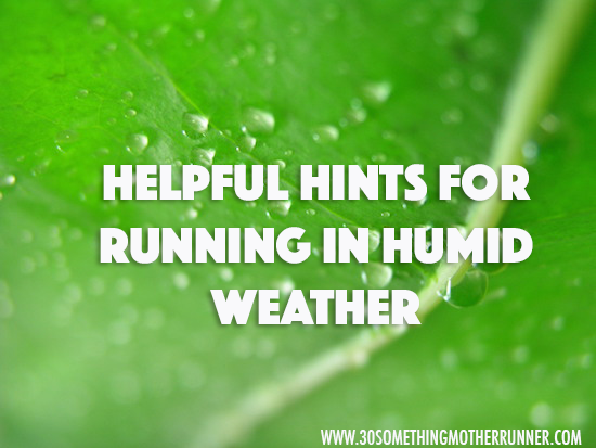 Helpful Hints for Running in Humid Weather