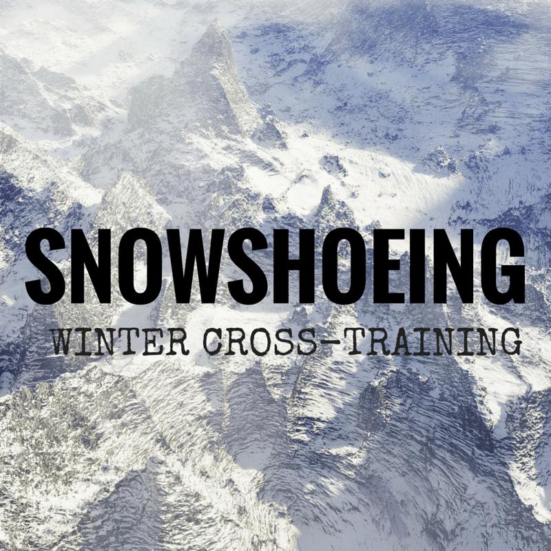 Snowshoeing Winter Cross-training for Running