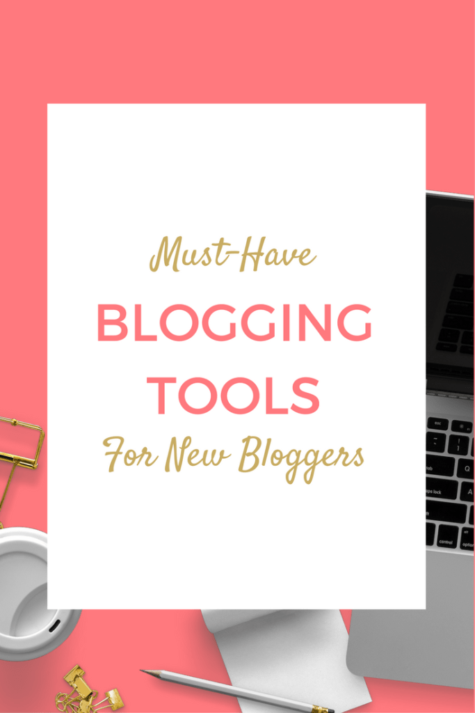 Must-Have-Blogging-Tools-New-Bloggers