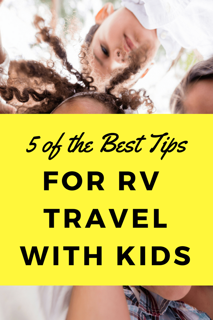 5 of the Best Tips for RV Traveling with Kids