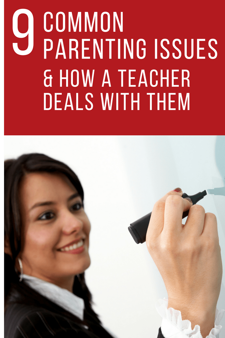 9 Common Parenting Issues and How a Teacher Deals with Them