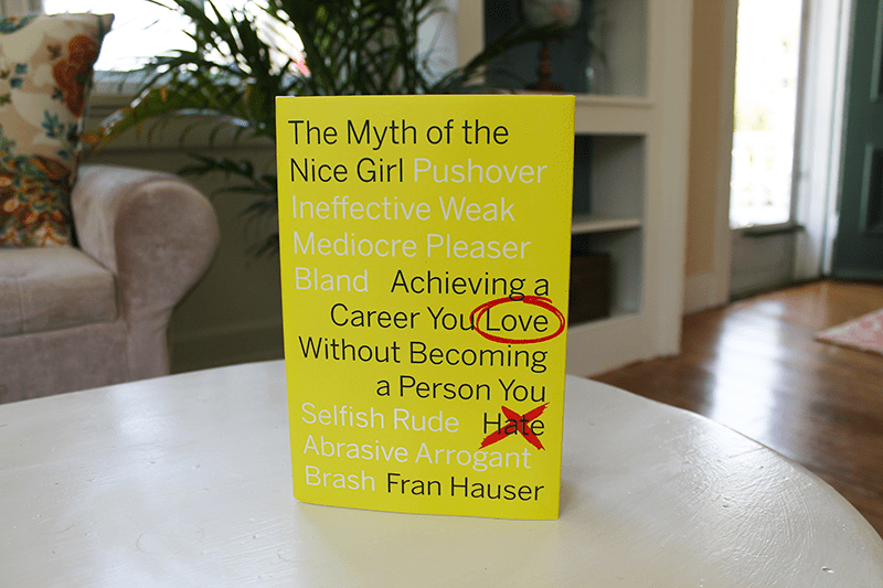 The Myth of a Nice Girl Fran Hauser